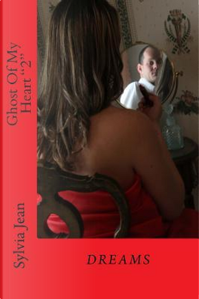 Ghost of My Heart by Sylvia Jean