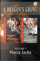 A Dragon's Growl, Volume 1 [Dragon of a Problem by Marcy Jacks