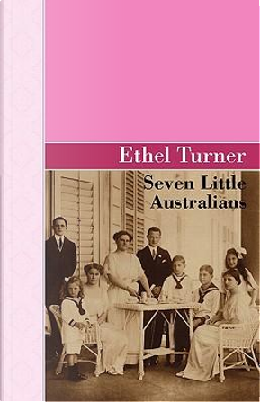 Seven Little Australians by Ethel Turner