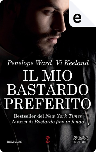 Il mio bastardo preferito by Penelope Ward, Vi Keeland
