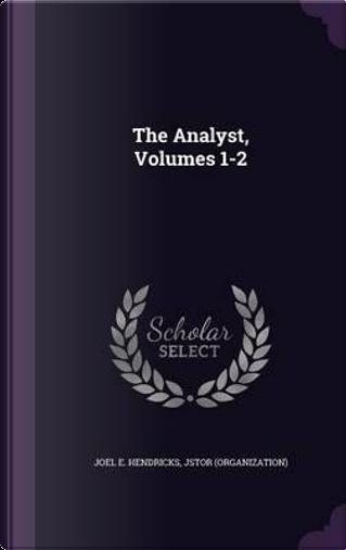 The Analyst, Volumes 1-2 by Joel E Hendricks