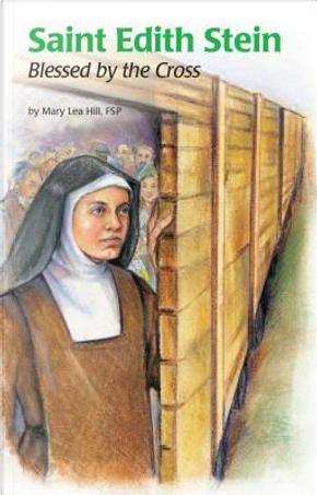 Saint Edith Stein (Saint Teresa Benedicta of the Cross, O.C.D by Mary Lea Hill