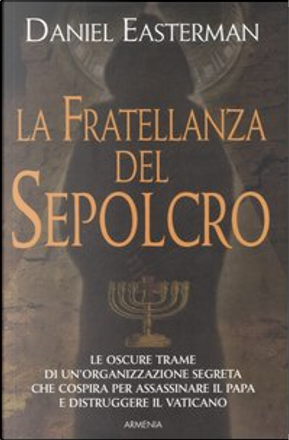 La fratellanza del sepolcro by Daniel Easterman