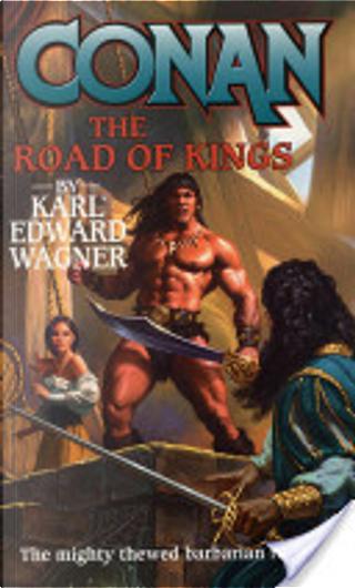 Conan: Road of Kings by Karl Edward Wagner