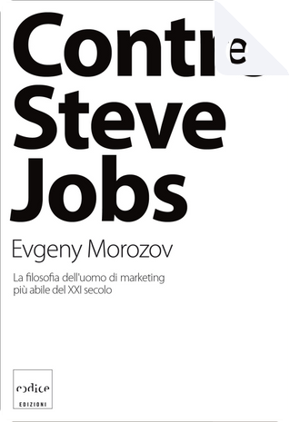 Contro Steve Jobs by Evgeny Morozov