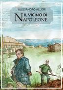 Il vicino di Napoleone by Alessandro Allori