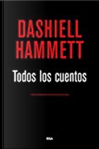 Todos los cuentos by Dashiell Hammett