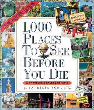 1,000 Places to See Before You Die Picture-a-Day 2018 Calendar by Patricia Schultz