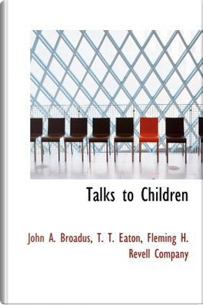 Talks to Children by Company Fleming H. Reve