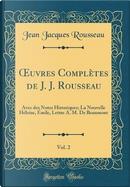 OEuvres Complètes de J. J. Rousseau, Vol. 2 by Jean Jacques Rousseau