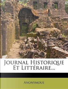 Journal Historique Et Litteraire. by ANONYMOUS