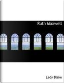 Ruth Maxwell by Lady Blake