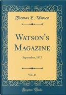 Watson's Magazine, Vol. 25 by Thomas E. Watson