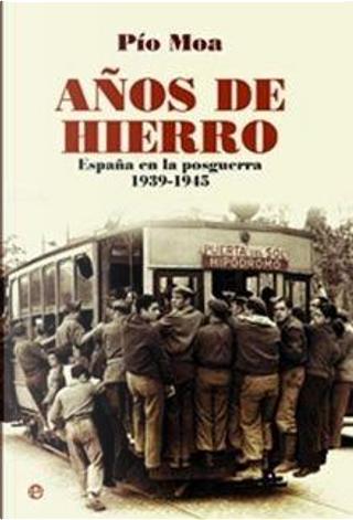 AÑOS DE HIERRO by Pio Moa