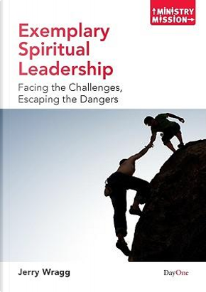 Exemplary Spiritual Leadership (Ministry & Mission) by Jerry Wragg
