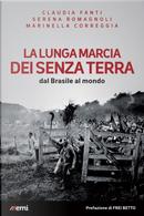 La lunga marcia dei senza terra by Claudia Fanti, Marinella Correggia, Serena Romagnoli