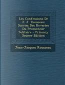 Les Confessions de J. J. Rousseau by Jean Jacques Rousseau