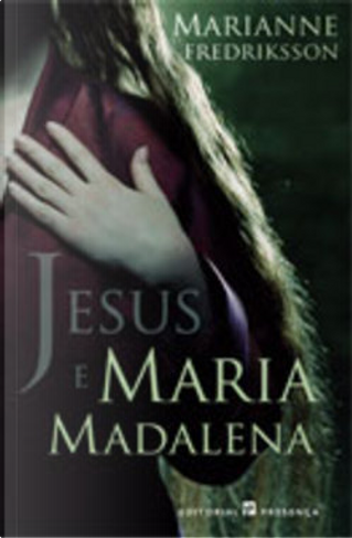 Jesus e Maria Madalena by Marianne Fredriksson