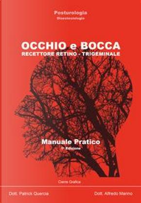 Occhio e bocca. Recettore retino-trigeminale. Manuale pratico by P. Quercia