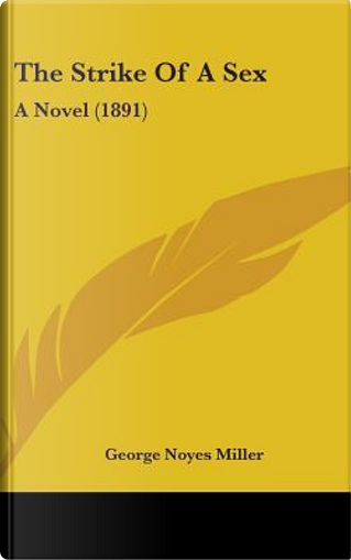 The Strike of a Sex by George Noyes Miller
