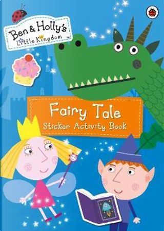 Ben and Holly's Little Kingdom by LADYBIRD