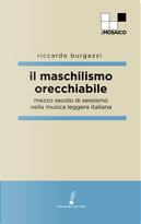 Il maschilismo orecchiabile by Riccardo Burgazzi