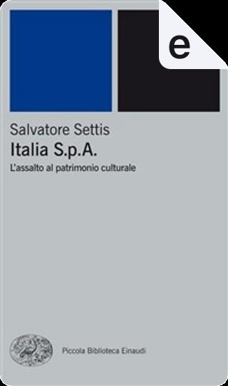 Italia S.p.A. by Salvatore Settis