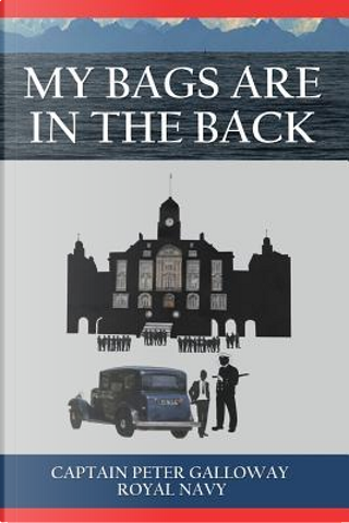 My Bags Are in the Back by Peter Galloway