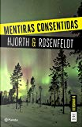 Mentiras consentidas by Hans Rosenfeldt, Michael Hjorth
