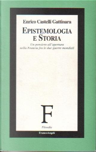 Epistemologia e storia by Enrico Castelli Gattinara