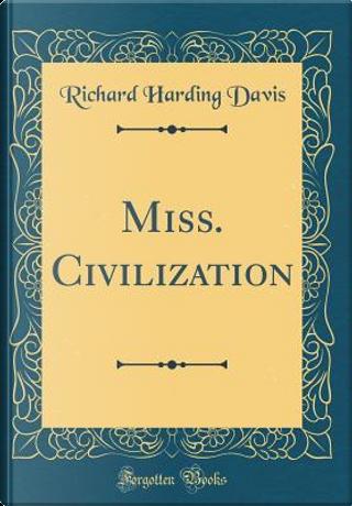 Miss. Civilization (Classic Reprint) by Richard Harding Davis