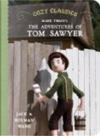 Mark Twain's The Adventures of Tom Sawyer by Holman Wang, Jack Wang