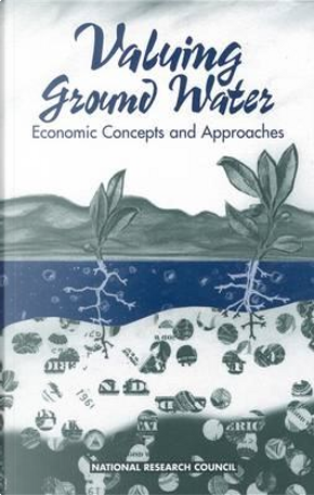 Valuing Ground Water by Committee on Valuing Ground Water