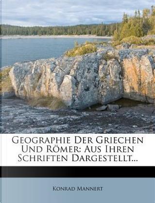 Geographie Der Griechen Und Romer by Konrad Mannert