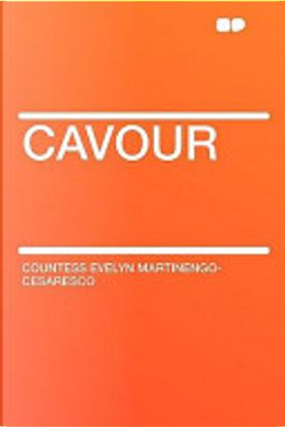Cavour by Countess Evelyn Martinengo Cesaresco
