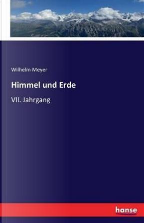 Himmel und Erde by Wilhelm Meyer
