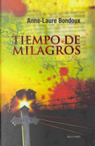 Tiempo de milagros by Anne-Laure Bondoux