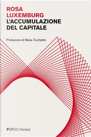 L'accumulazione del capitale by Rosa Luxemburg