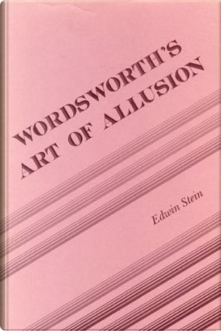 Wordsworth's Art of Allusion by Edwin Stein