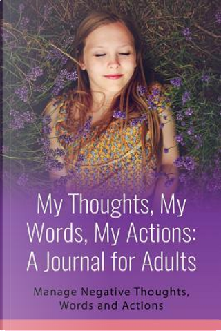 My Thoughts, My Words, My Actions by Notandum Publishing