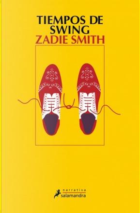 Tiempos de swing by Zadie Smith