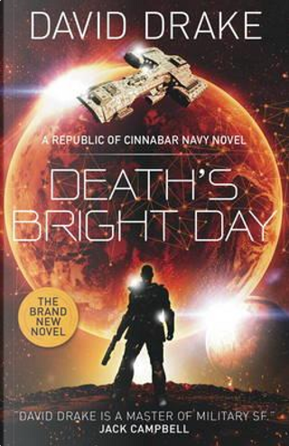 Death's Bright Day (The Republic of Cinnabar Navy series) by David Drake