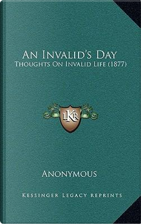 An Invalid's Day by ANONYMOUS