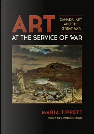 Art at the Service of War by Maria Tippett