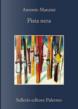 Pista nera by Antonio Manzini