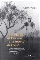 I lombrichi di Darwin e la morte di Freud by Adam Phillips