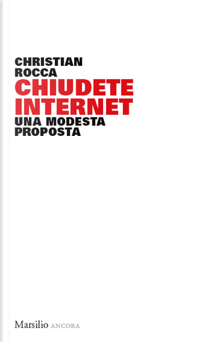 Chiudete internet by Christian Rocca