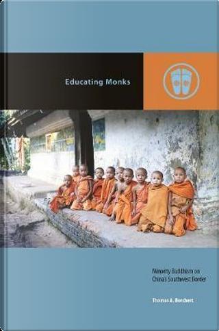 Educating Monks by Thomas A. Borchert