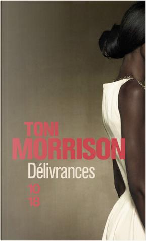 Délivrances by Toni Morrison