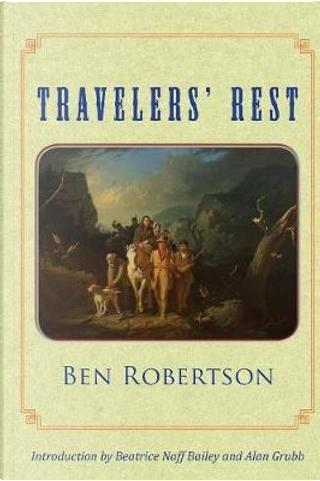 Travelers' Rest by Ben Robertson